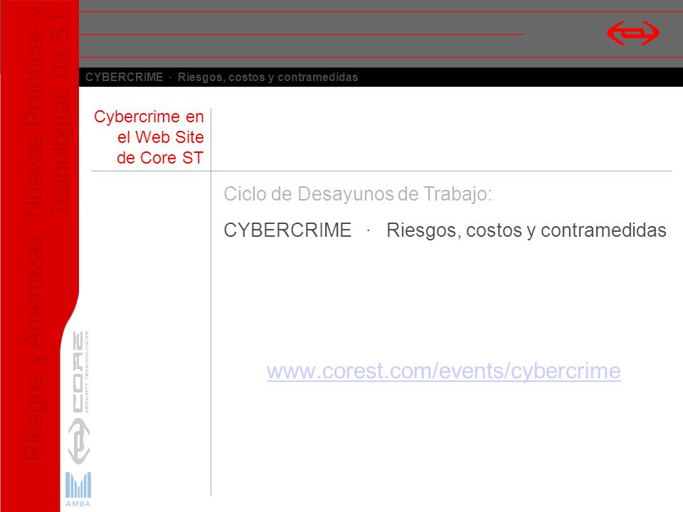 www.corest.com/events/cybercrime Ciclo de Desayunos de Trabajo: