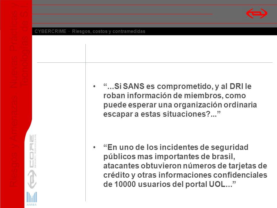 ...Si SANS es comprometido, y al DRI le roban información de miembros, como puede esperar una organización ordinaria escapar a estas situaciones ...