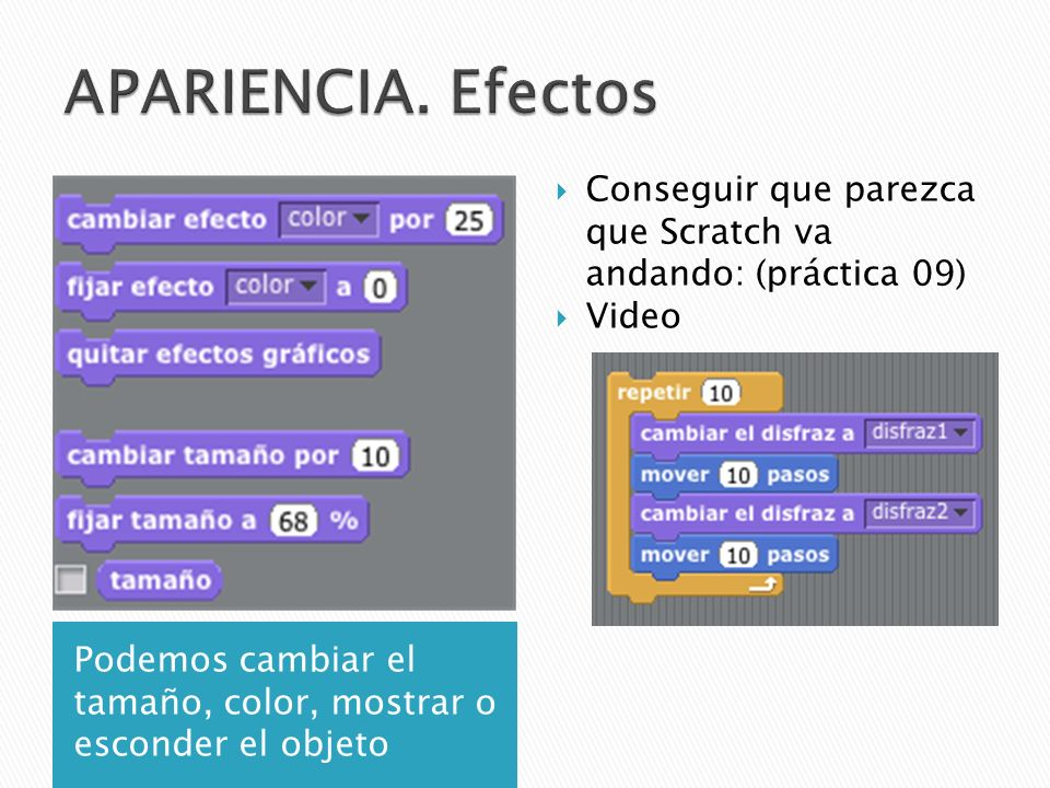 APARIENCIA. Efectos Conseguir que parezca que Scratch va andando: (práctica 09) Video.
