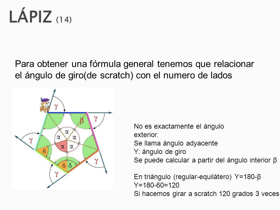 LÁPIZ (14) Para obtener una fórmula general tenemos que relacionar