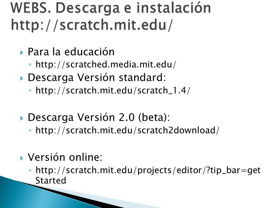 WEBS. Descarga e instalación http://scratch.mit.edu/