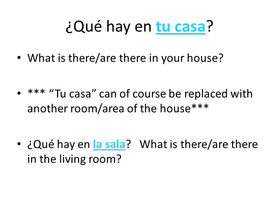 ¿Qué hay en tu casa What is there/are there in your house