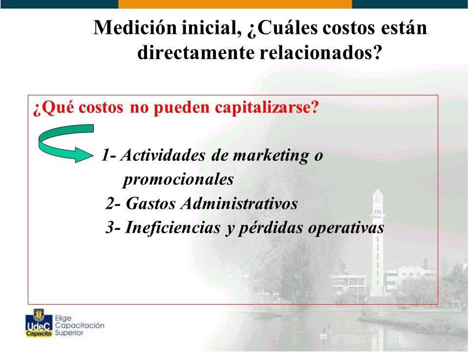 Medición inicial, ¿Cuáles costos están directamente relacionados