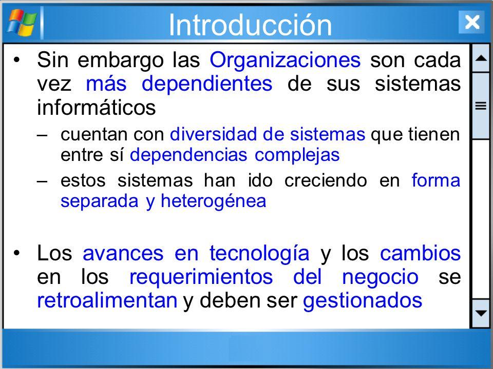 Introducción Sin embargo las Organizaciones son cada vez más dependientes de sus sistemas informáticos.