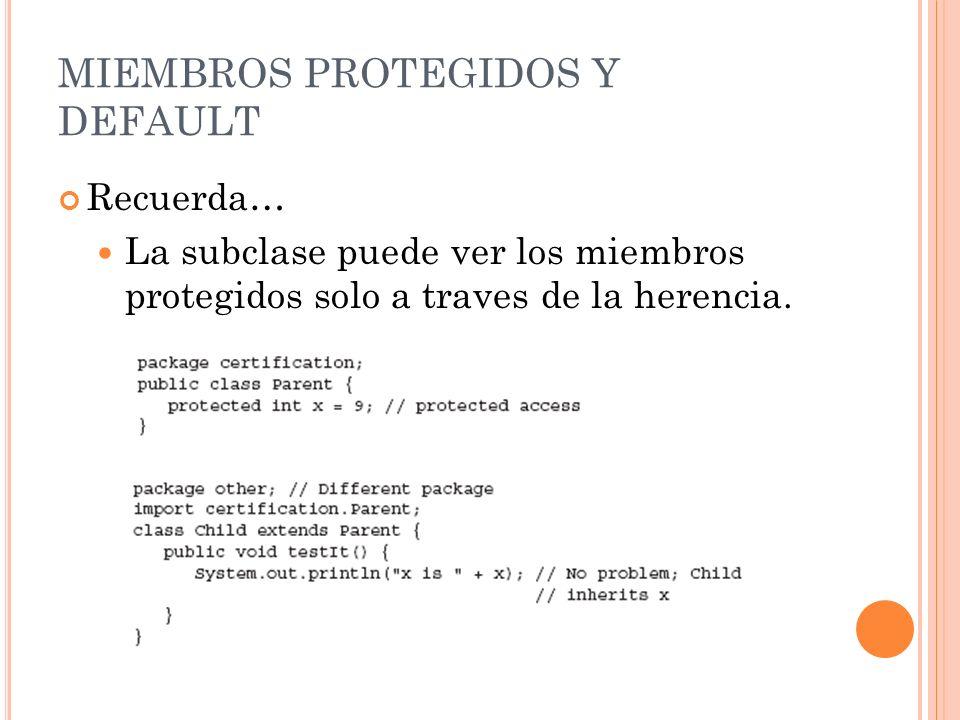 MIEMBROS PROTEGIDOS Y DEFAULT