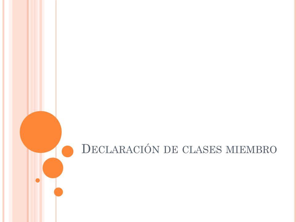 Declaración de clases miembro