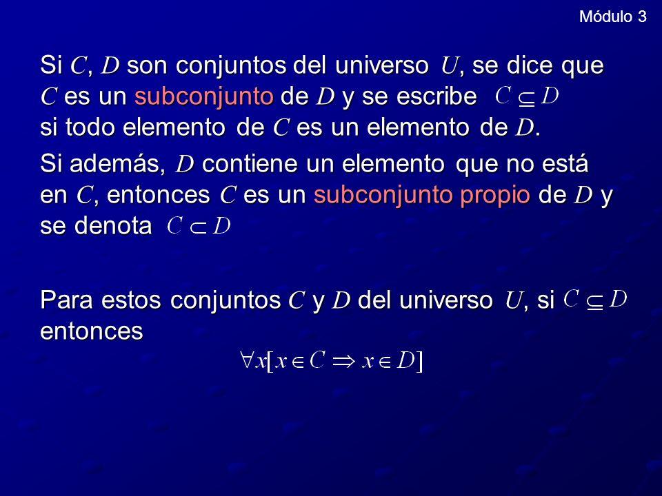 Para estos conjuntos C y D del universo U, si entonces
