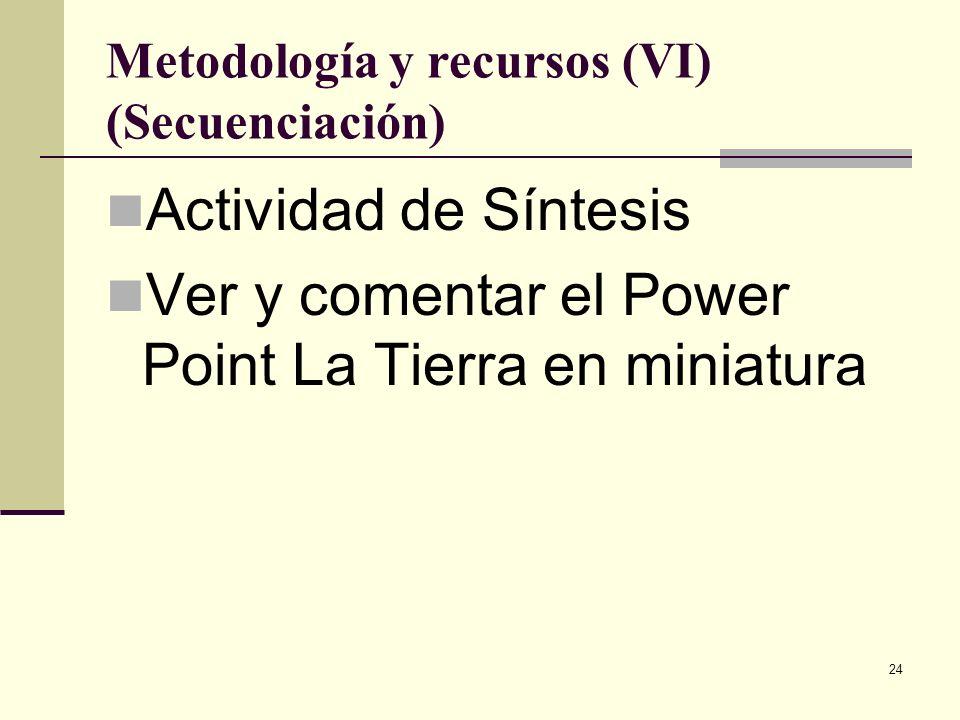 Metodología y recursos (VI) (Secuenciación)