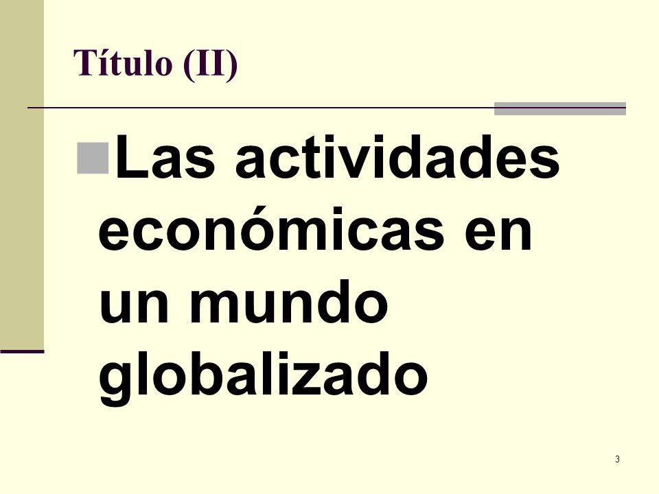 Las actividades económicas en un mundo globalizado