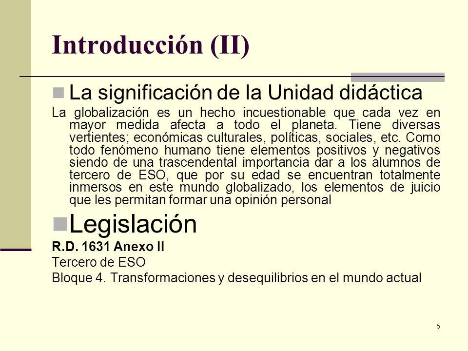 Introducción (II) Legislación La significación de la Unidad didáctica