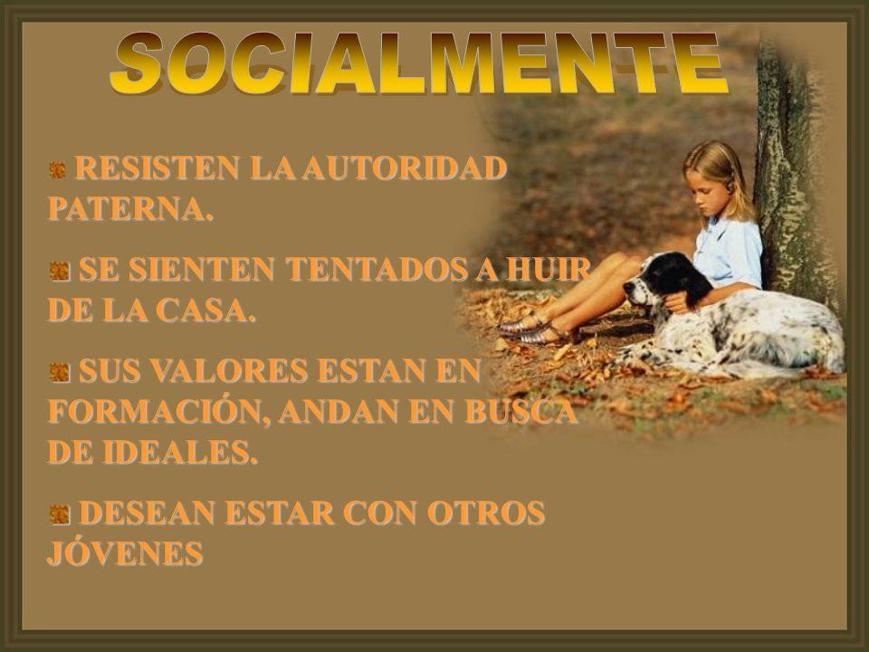 SOCIALMENTE SE SIENTEN TENTADOS A HUIR DE LA CASA.