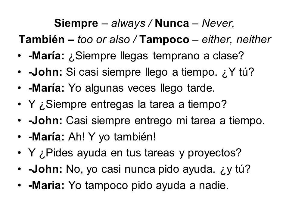 Siempre – always / Nunca – Never,