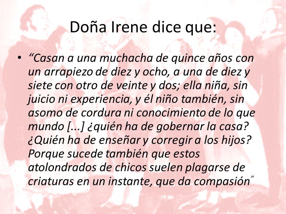 Doña Irene dice que: