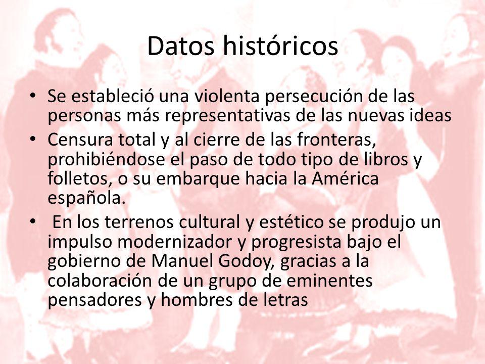 Datos históricos Se estableció una violenta persecución de las personas más representativas de las nuevas ideas.