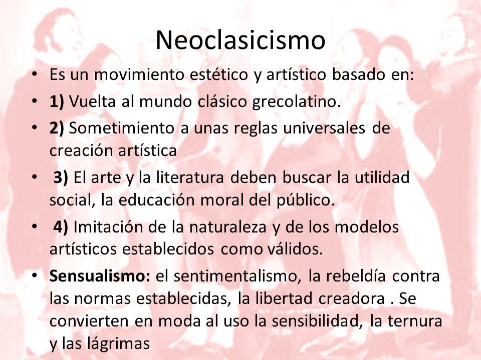 Neoclasicismo Es un movimiento estético y artístico basado en: