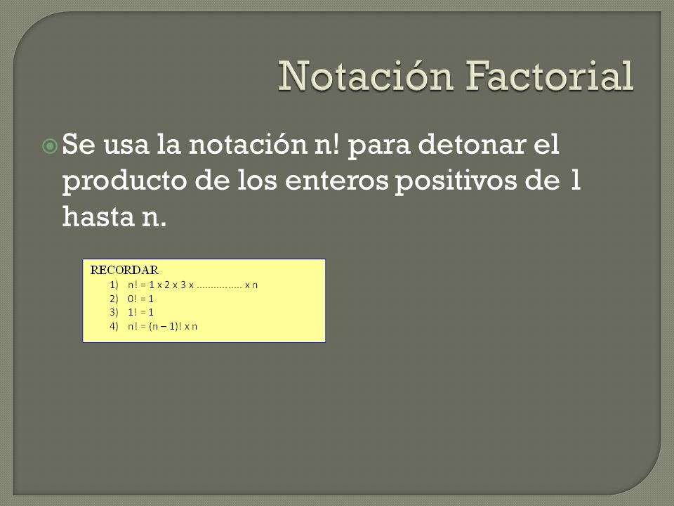 Notación Factorial Se usa la notación n.