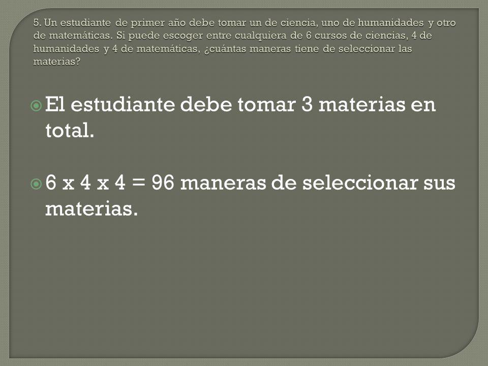 El estudiante debe tomar 3 materias en total.