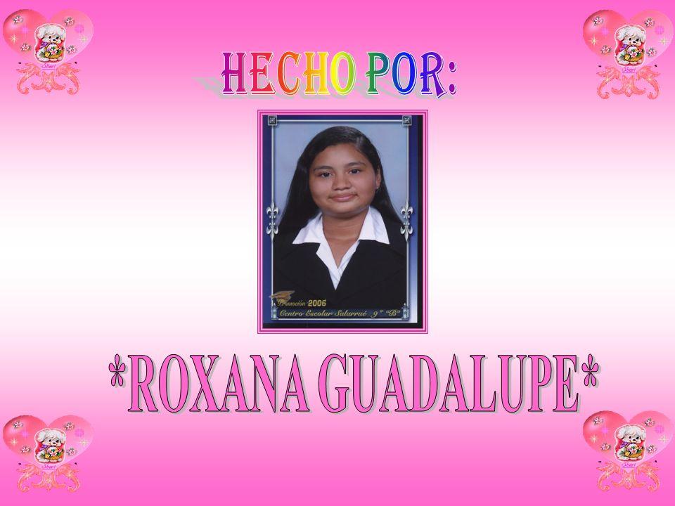 HECHO POR: *ROXANA GUADALUPE*
