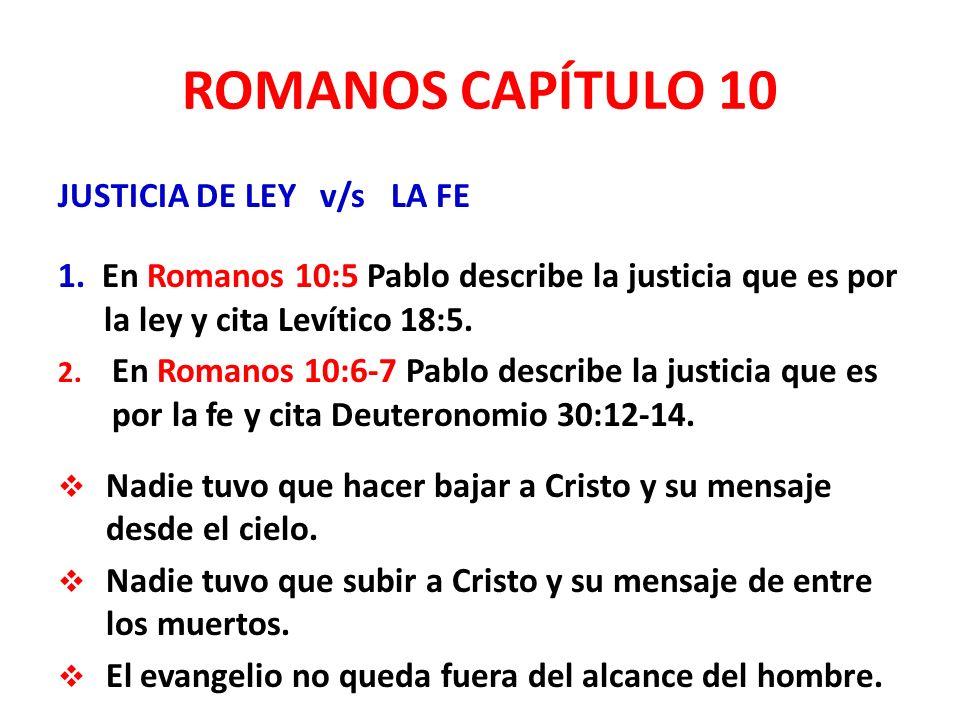 ROMANOS CAPÍTULO 10 JUSTICIA DE LEY v/s LA FE