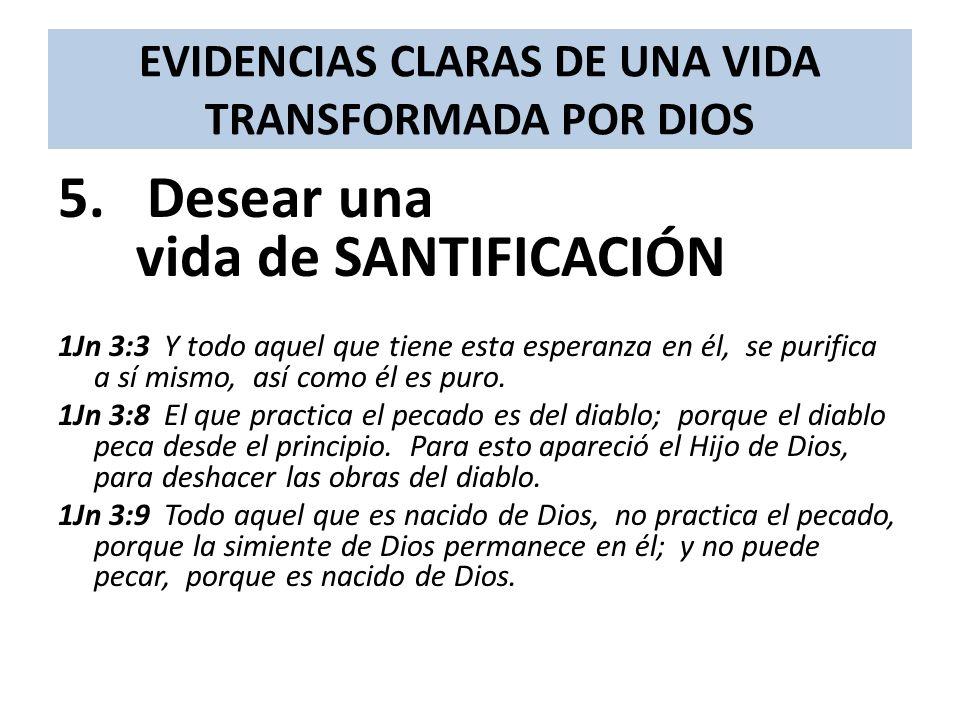 EVIDENCIAS CLARAS DE UNA VIDA TRANSFORMADA POR DIOS