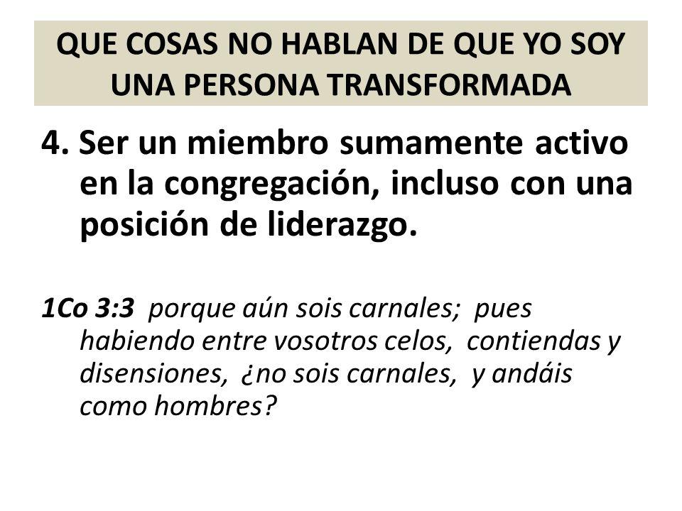 QUE COSAS NO HABLAN DE QUE YO SOY UNA PERSONA TRANSFORMADA