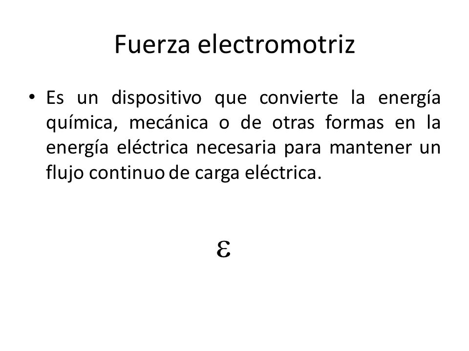 e Fuerza electromotriz