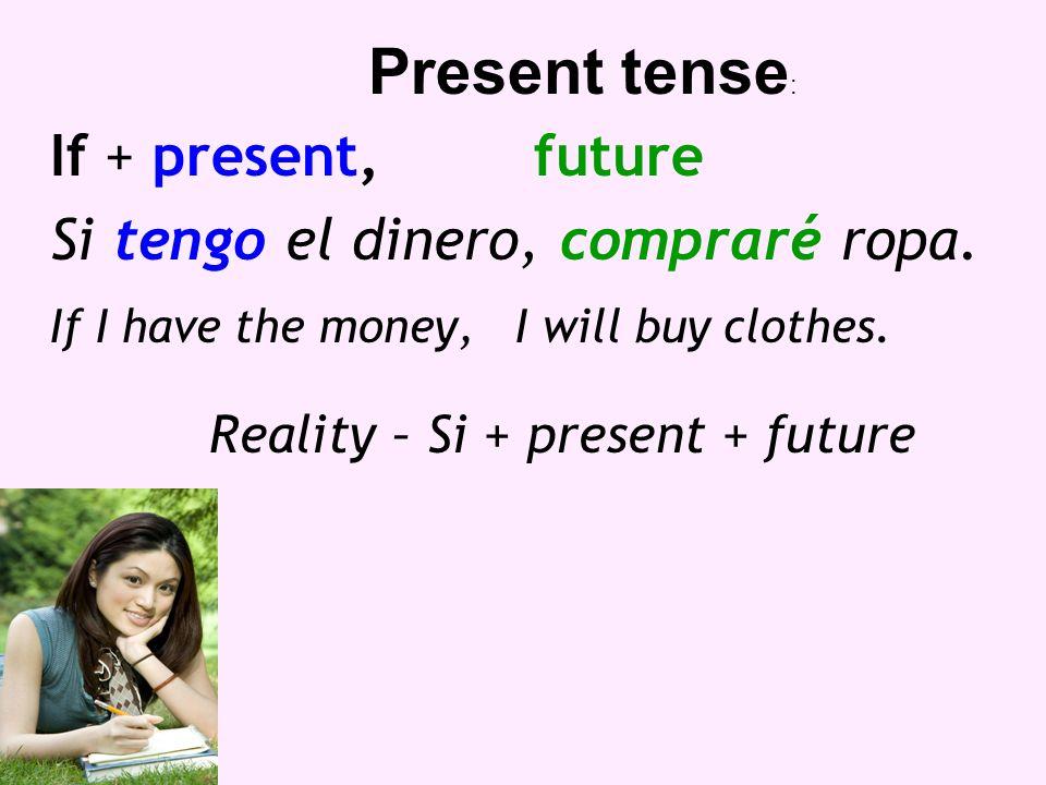 Reality – Si + present + future