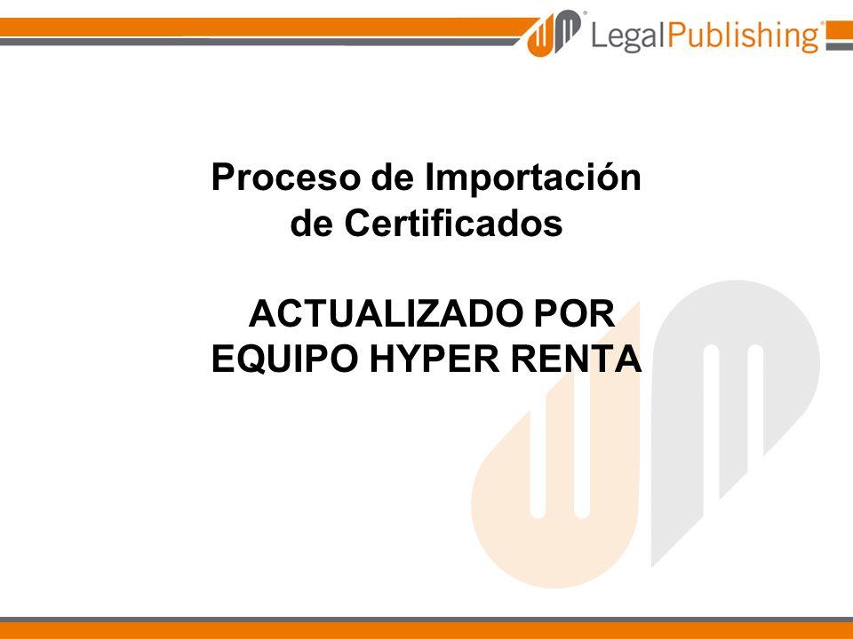 Proceso de Importación de Certificados ACTUALIZADO POR EQUIPO HYPER RENTA