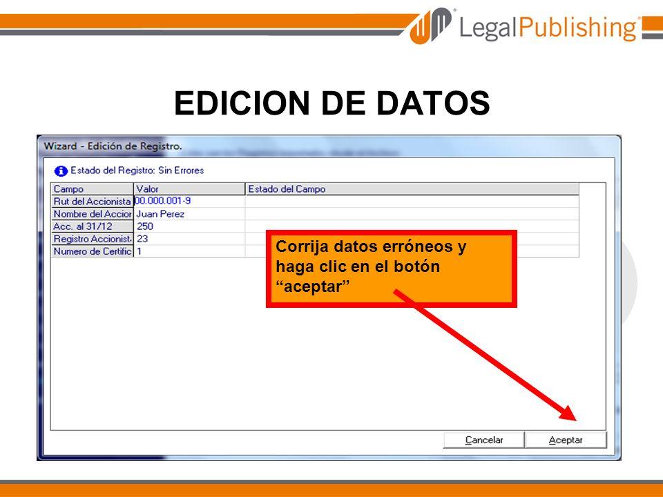EDICION DE DATOS Corrija datos erróneos y haga clic en el botón aceptar