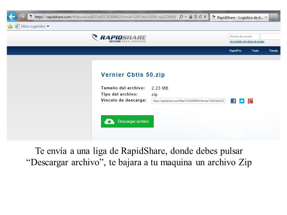Te envía a una liga de RapidShare, donde debes pulsar Descargar archivo , te bajara a tu maquina un archivo Zip