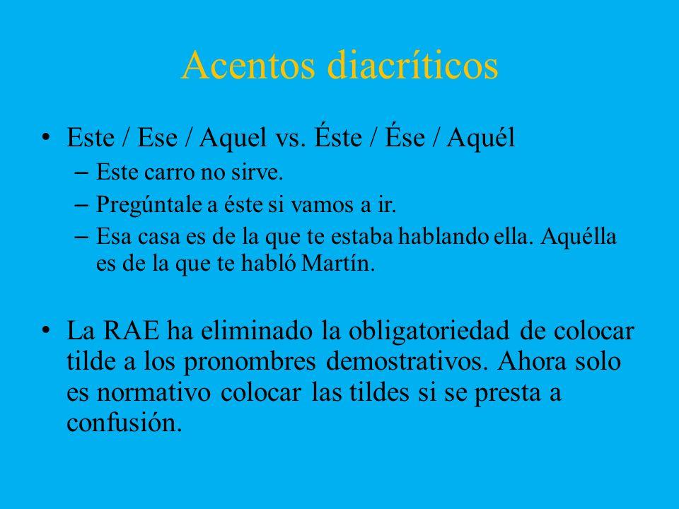 Acentos diacríticos Este / Ese / Aquel vs. Éste / Ése / Aquél