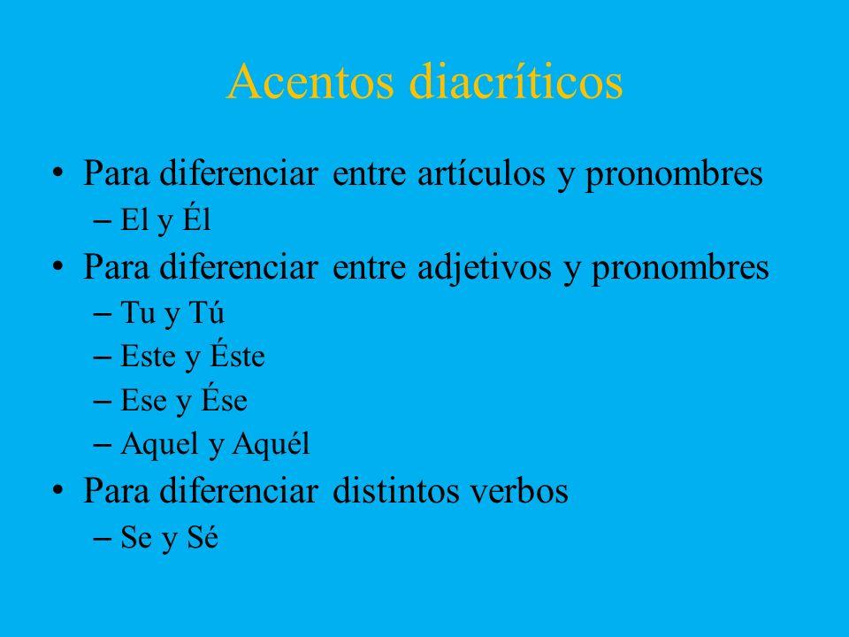 Acentos diacríticos Para diferenciar entre artículos y pronombres
