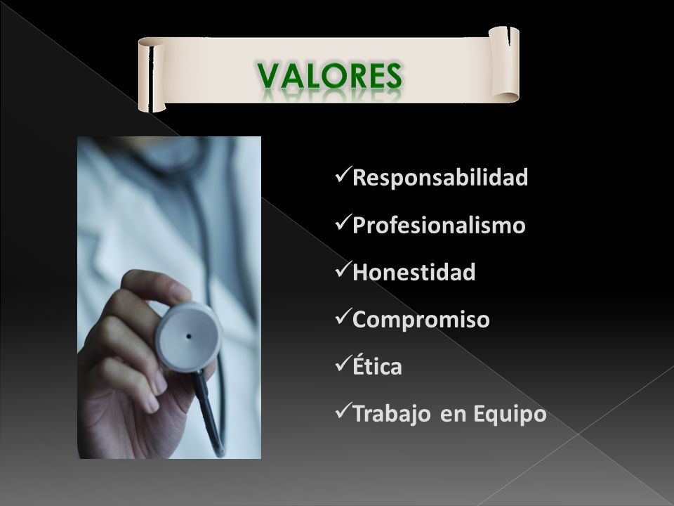 valores Responsabilidad Profesionalismo Honestidad Compromiso Ética