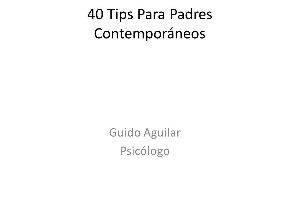 40 Tips Para Padres Contemporáneos