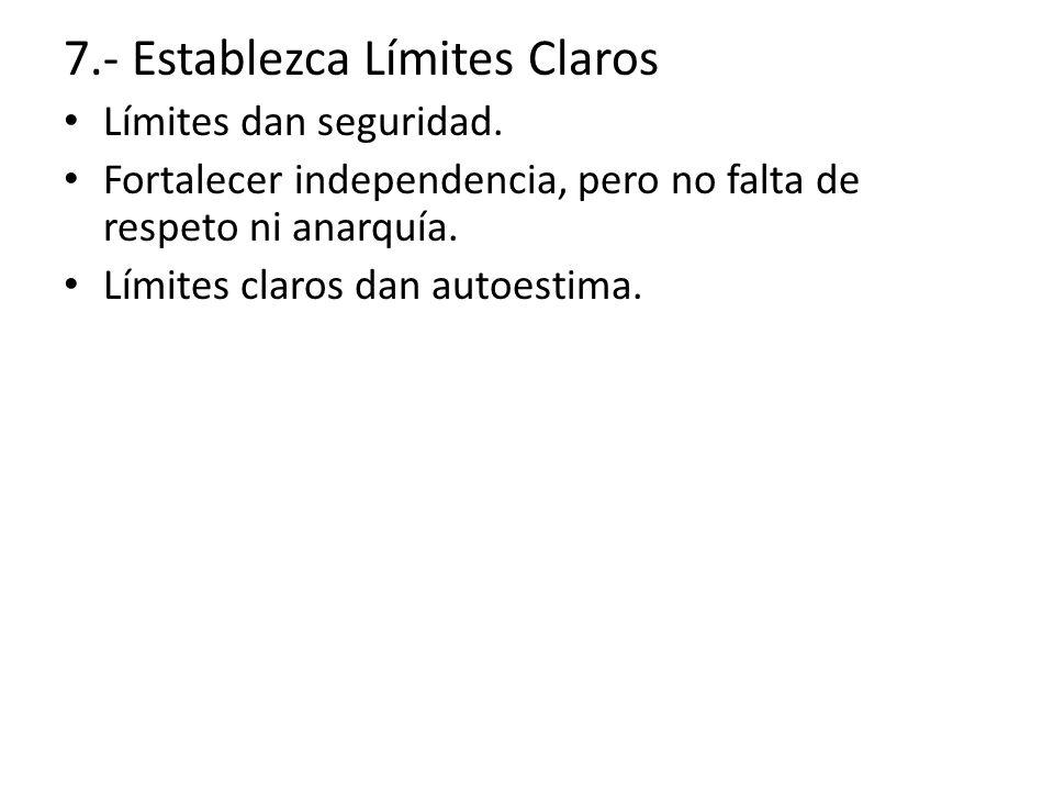 7.- Establezca Límites Claros