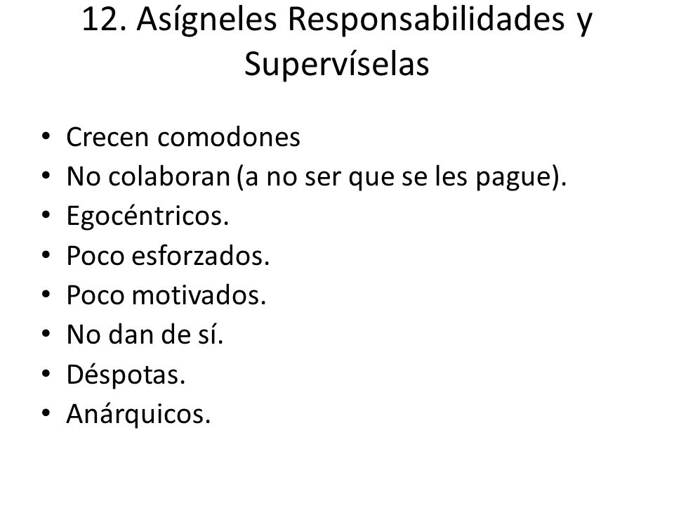 12. Asígneles Responsabilidades y Supervíselas