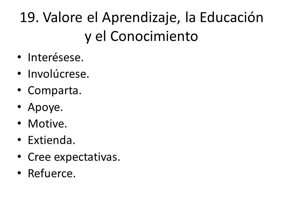 19. Valore el Aprendizaje, la Educación y el Conocimiento