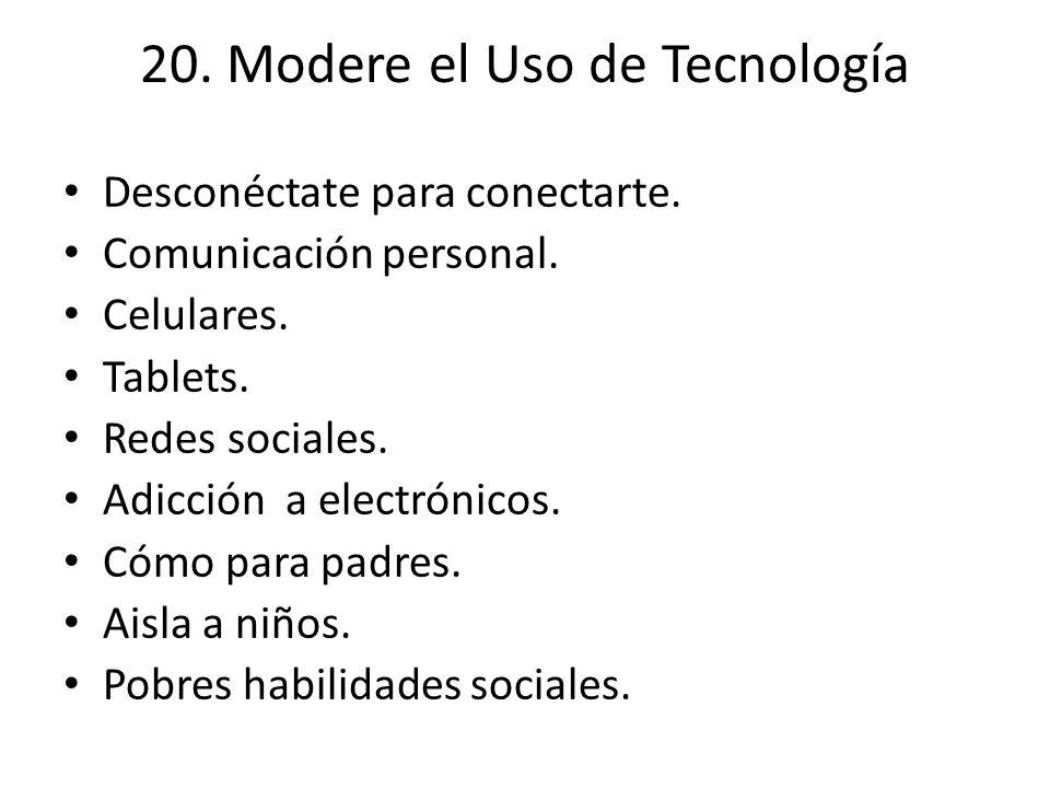 20. Modere el Uso de Tecnología