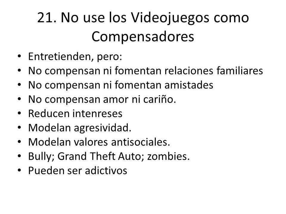 21. No use los Videojuegos como Compensadores