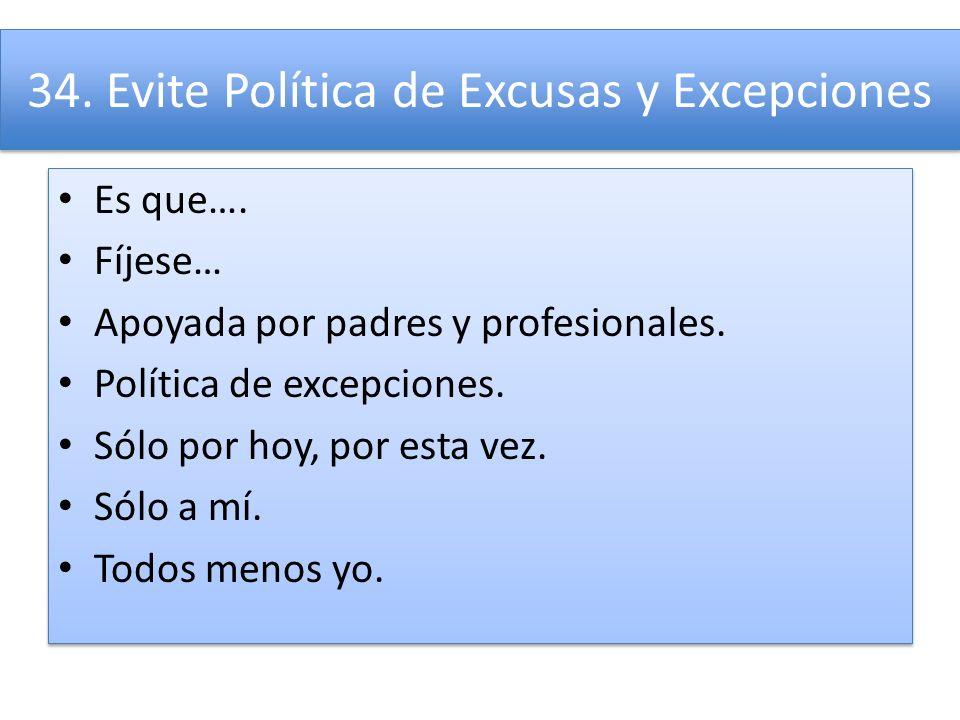 34. Evite Política de Excusas y Excepciones