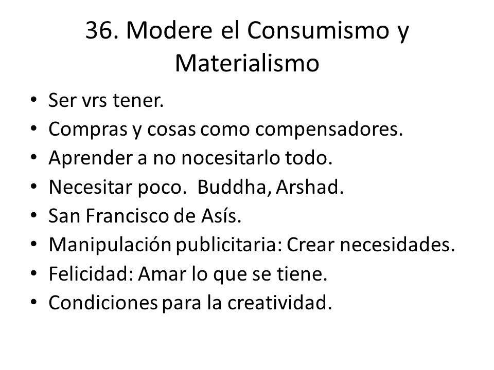 36. Modere el Consumismo y Materialismo