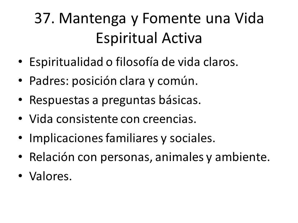 37. Mantenga y Fomente una Vida Espiritual Activa