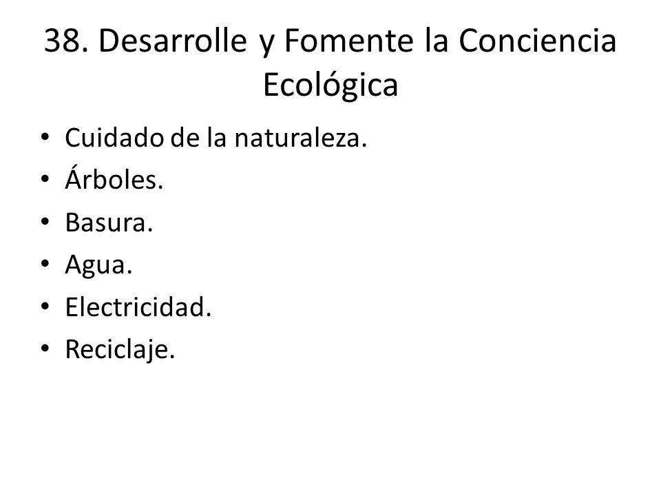38. Desarrolle y Fomente la Conciencia Ecológica