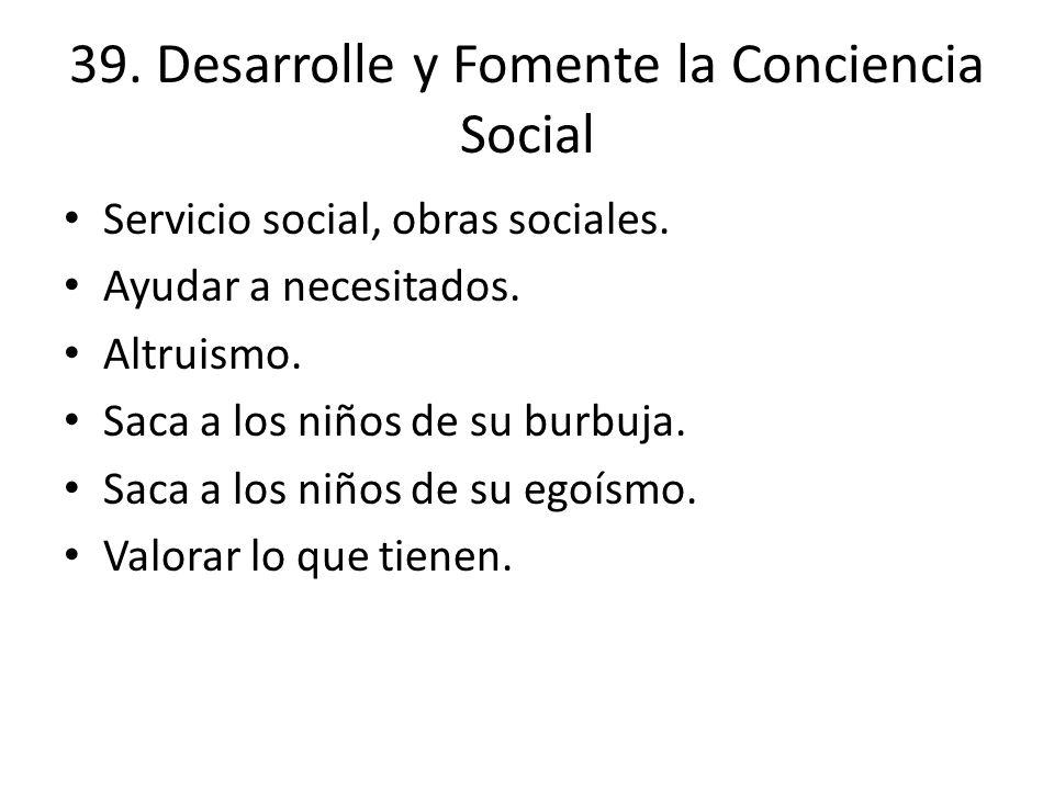 39. Desarrolle y Fomente la Conciencia Social