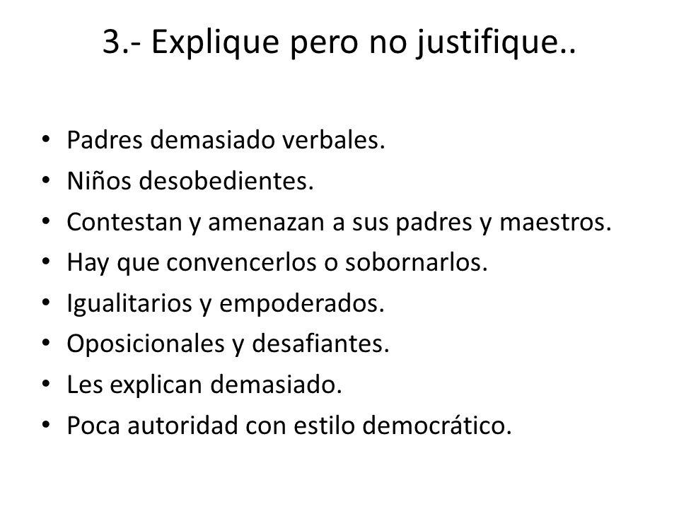 3.- Explique pero no justifique..