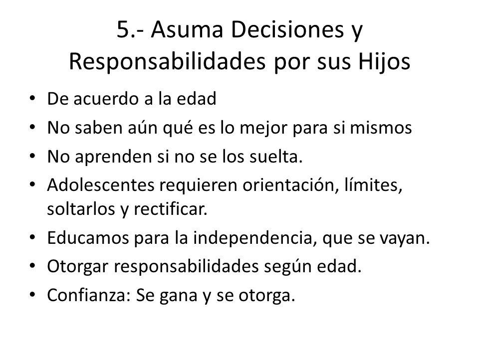 5.- Asuma Decisiones y Responsabilidades por sus Hijos