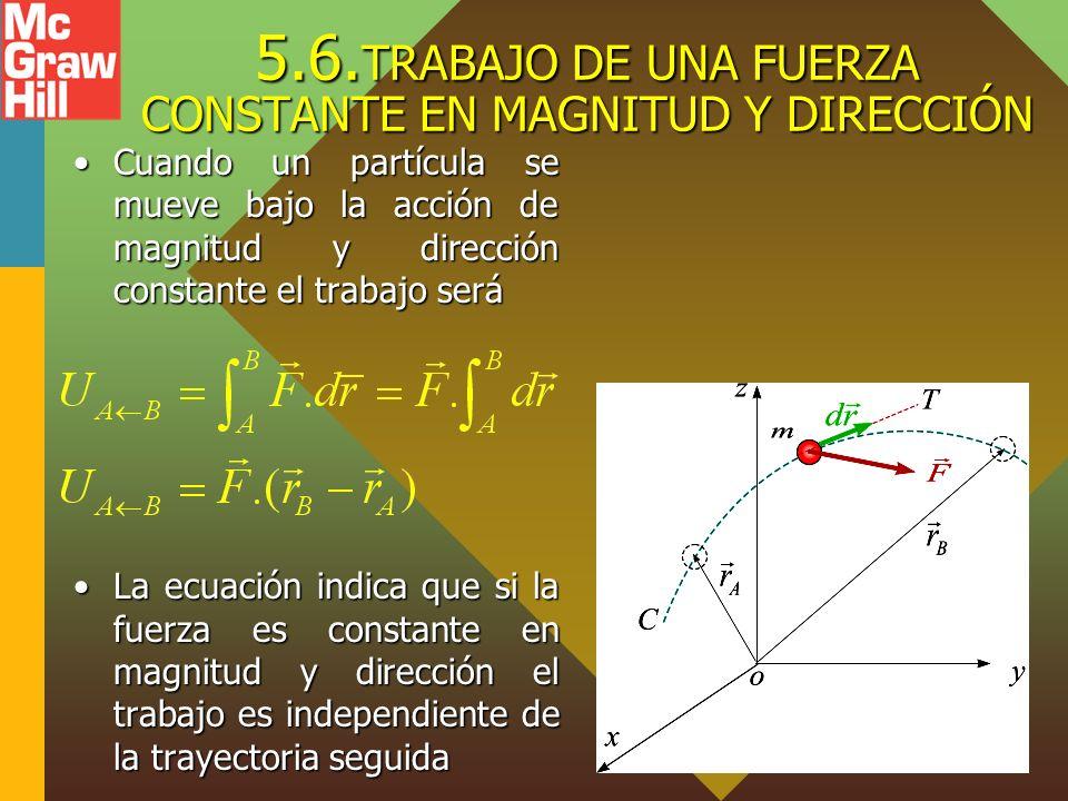 5.6. TRABAJO DE UNA FUERZA CONSTANTE EN MAGNITUD Y DIRECCIÓN
