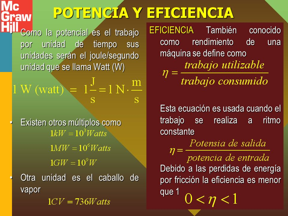 POTENCIA Y EFICIENCIA EFICIENCIA También conocido como rendimiento de una máquina se define como.