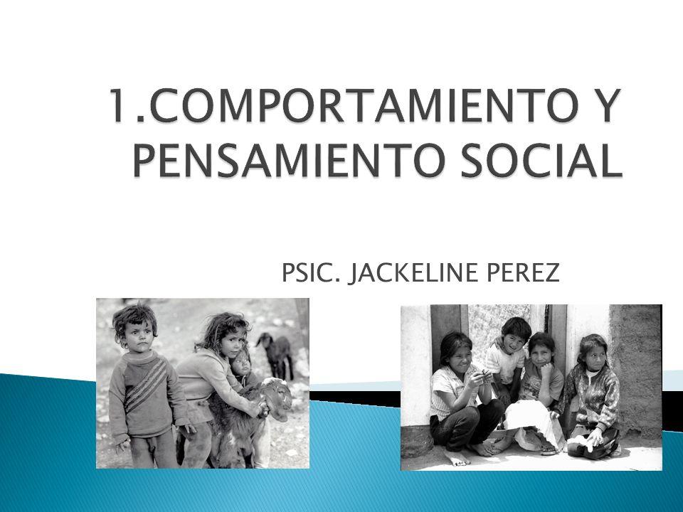 1.COMPORTAMIENTO Y PENSAMIENTO SOCIAL