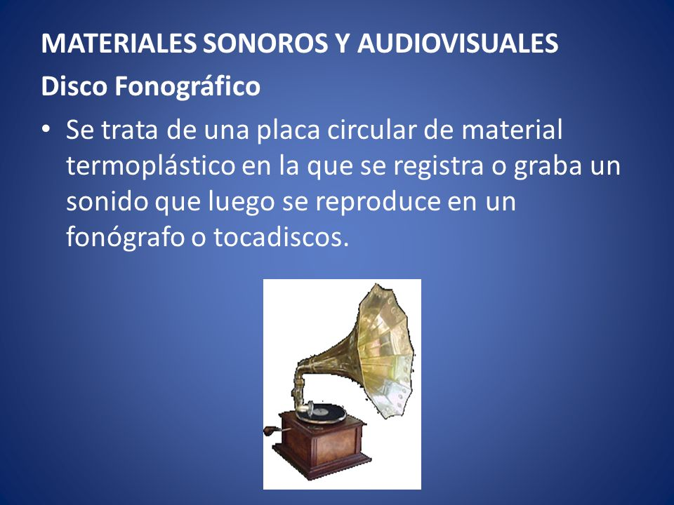 MATERIALES SONOROS Y AUDIOVISUALES